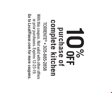 10% OFF purchase of complete kitchen. With this coupon. Not valid with other offers or prior purchases. Expires 12-23-19. Go to LocalFlavor.com for more coupons.