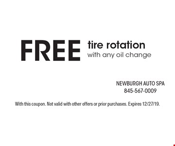 FREE tire rotation with any oil change. With this coupon. Not valid with other offers or prior purchases. Expires 12/27/19.