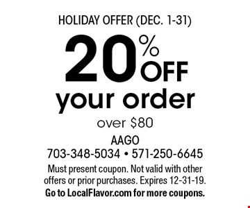 Holiday Offer (Dec. 1-31). 20% off your order over $80. Must present coupon. Not valid with other offers or prior purchases. Expires 12-31-19. Go to LocalFlavor.com for more coupons.