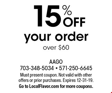 15% off your order over $60. Must present coupon. Not valid with other offers or prior purchases. Expires 12-31-19. Go to LocalFlavor.com for more coupons.