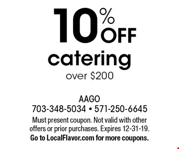 10% off catering over $200. Must present coupon. Not valid with other offers or prior purchases. Expires 12-31-19. Go to LocalFlavor.com for more coupons.