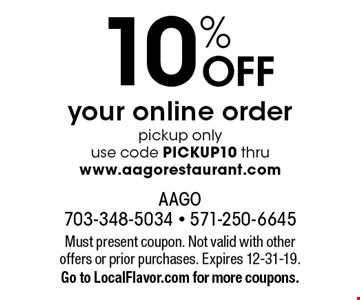 10% off your online order. Pickup only. Use code PICKUP10 thru www.aagorestaurant.com. Must present coupon. Not valid with other offers or prior purchases. Expires 12-31-19. Go to LocalFlavor.com for more coupons.
