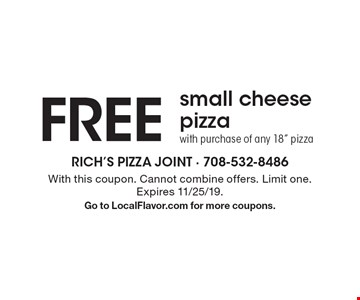 FREE small cheese pizza with purchase of any 18