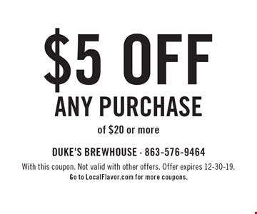 $5 off any purchase of $20 or more. With this coupon. Not valid with other offers. Offer expires 12-30-19.Go to LocalFlavor.com for more coupons.