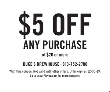 $5 off any purchaseof $20 or more. With this coupon. Not valid with other offers. Offer expires 12-30-19.Go to LocalFlavor.com for more coupons.