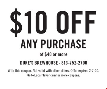 $10 off any purchase of $40 or more. With this coupon. Not valid with other offers. Offer expires 2-7-20. Go to LocalFlavor.com for more coupons.