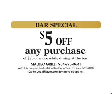 BAR SPECIAL $5 OFF any purchase of $20 or more while dining at the bar. With this coupon. Not valid with other offers. Expires 1-31-2020.Go to LocalFlavor.com for more coupons.