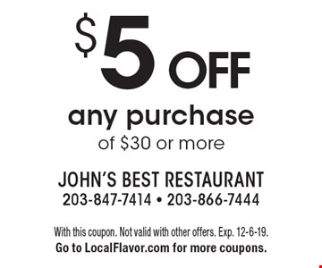 $5 off any purchase of $30 or more. With this coupon. Not valid with other offers. Exp. 12-6-19.Go to LocalFlavor.com for more coupons.