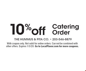 10% off Catering Order. With coupon only. Not valid for online orders. Can not be combined with other offers. Expires 1/3/20. Go to LocalFlavor.com for more coupons.