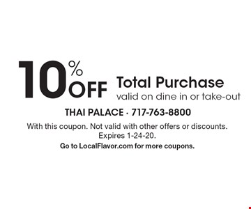 10% Off Total Purchase. Valid on dine in or take-out. With this coupon. Not valid with other offers or discounts. Expires 1-24-20. Go to LocalFlavor.com for more coupons.