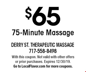 $65 75-Minute Massage. With this coupon. Not valid with other offers or prior purchases. Expires 12/30/19. Go to LocalFlavor.com for more coupons.