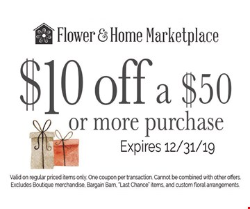 $10 off a $50 or more purchase. Valid on regular priced items only. One coupon per transaction. Cannot be combined with other offers. Excludes Boutique merchandise, Batgain barn,