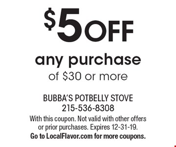 $5 off any purchase of $30 or more. With this coupon. Not valid with other offers or prior purchases. Expires 12-31-19. Go to LocalFlavor.com for more coupons.