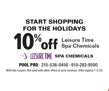 Start Shopping For The Holidays 10% off Leisure Time Spa Chemicals. With this coupon. Not valid with other offers or prior services. Offer expires 1-3-20.