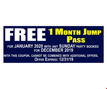 Free 1 month jump pass for January 2020 with any Sunday party booked for December 2019. With this coupon. Cannot be combined with additional offers. Offer expires12/31/19