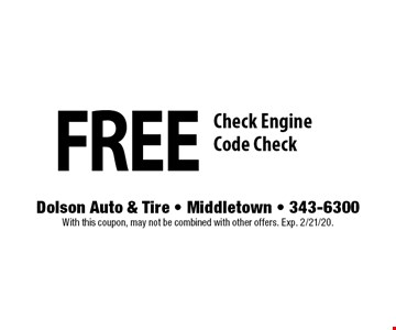 Free Check Engine Code Check. With this coupon, may not be combined with other offers. Exp. 2/21/20.