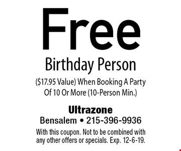 Free Birthday Person ($17.95 Value) When Booking A Party Of 10 Or More (10-Person Min.). With this coupon. Not to be combined with any other offers or specials. Exp. 12-6-19.