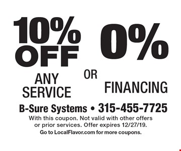 0% Financing. 10% OFF Any Service. With this coupon. Not valid with other offers or prior services. Offer expires 12/27/19. Go to LocalFlavor.com for more coupons.