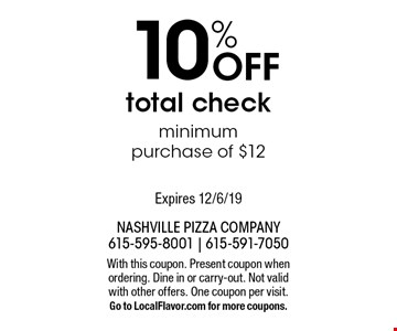 10% Off total check minimum purchase of $12. With this coupon. Present coupon when ordering. Dine in or carry-out. Not valid with other offers. One coupon per visit. Go to LocalFlavor.com for more coupons. Expires 12/6/19