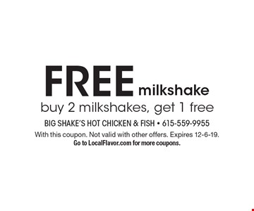 FREE milkshake. Buy 2 milkshakes, get 1 free. With this coupon. Not valid with other offers. Expires 12-6-19. Go to LocalFlavor.com for more coupons.