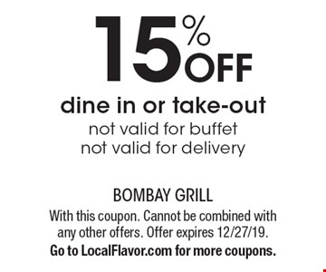 15% Off dine in or take-out not valid for buffet not valid for delivery. With this coupon. Cannot be combined with any other offers. Offer expires 12/27/19. Go to LocalFlavor.com for more coupons.
