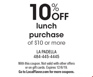 10% OFF lunch purchase of $10 or more  With this coupon. Not valid with other offers or on gift cards. Expires 12/6/19. Go to LocalFlavor.com for more coupons.