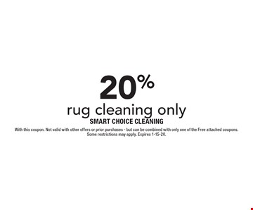 20% OFF rug cleaning only. With this coupon. Not valid with other offers or prior purchases - but can be combined with only one of the Free attached coupons. 