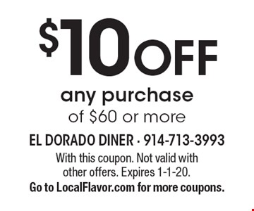 $10 OFF any purchase of $60 or more. With this coupon. Not valid with other offers. Expires 1-1-20.Go to LocalFlavor.com for more coupons.