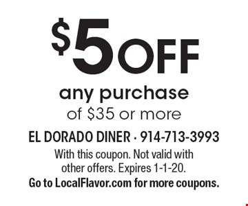 $5 OFF any purchase of $35 or more. With this coupon. Not valid with other offers. Expires 1-1-20.Go to LocalFlavor.com for more coupons.