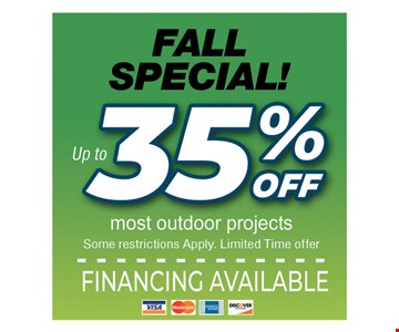 FALL SPECIAL! Up to 35% off Most outdoor products Some restrictions apply. Limited time offer. .
