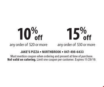 10% off any order of $20 or more 15% off any order of $30 or more. Must mention coupon when ordering and present at time of purchase. Not valid on catering. Limit one coupon per customer. Expires 11/29/19.