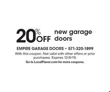 20% Off new garage doors. With this coupon. Not valid with other offers or prior purchases. Expires 12/6/19. Go to LocalFlavor.com for more coupons.