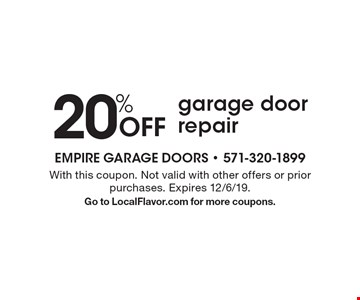 20% off garage door repair. With this coupon. Not valid with other offers or prior purchases. Expires 12/6/19. Go to LocalFlavor.com for more coupons.