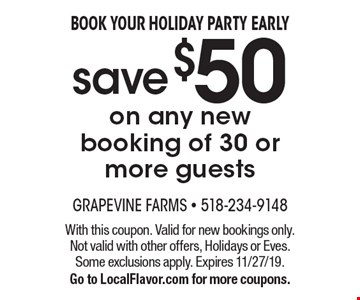 Book Your Holiday Party Early save $50 on any new 