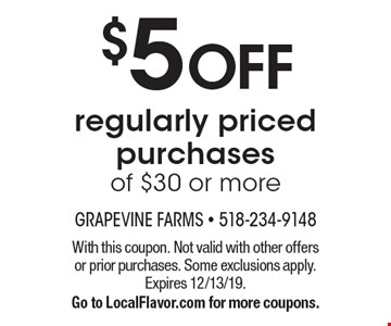 $5 OFF regularly priced purchasesof $30 or more. With this coupon. Not valid with other offers or prior purchases. Some exclusions apply. Expires 12/13/19.Go to LocalFlavor.com for more coupons.