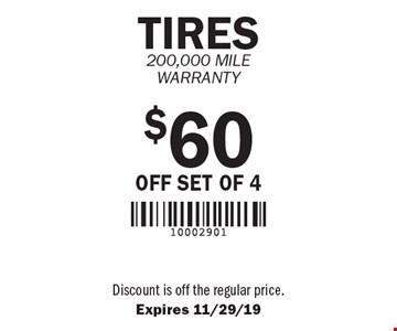 $60 off set of 4 Tires 200,000 Mile Warranty. Expires 11/29/19