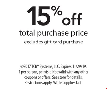 15%offtotal purchase priceexcludes gift card purchase. ©2017 TCBY Systems, LLC. Expires 11/29/19. 1 per person, per visit. Not valid with any other coupons or offers. See store for details. Restrictions apply. While supplies last.