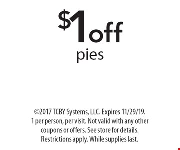 $1offpies. ©2017 TCBY Systems, LLC. Expires 11/29/19. 1 per person, per visit. Not valid with any other coupons or offers. See store for details. Restrictions apply. While supplies last.