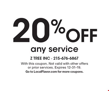 20% off any service. With this coupon. Not valid with other offers or prior services. Expires 12-31-19. Go to LocalFlavor.com for more coupons.