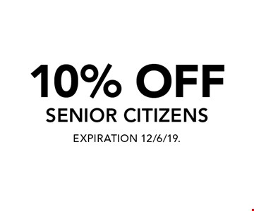 10% OFF SENIOR CITIZENS. EXPIRATION 12/6/19.