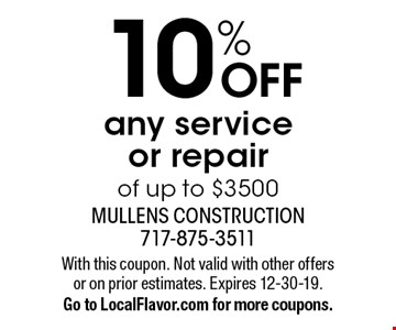 10% off any service or repair of up to $3500. With this coupon. Not valid with other offers or on prior estimates. Expires 12-30-19. Go to LocalFlavor.com for more coupons.