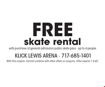 Free skate rental with purchase of general admission public skate pass. Up to 4 people. With this coupon. Cannot combine with other offers or coupons. Offer expires 1-3-20.