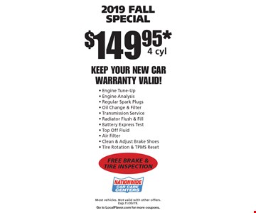 $149.95* 2019 FALL Special 4 cyl. Most vehicles. Not valid with other offers. Exp.11/30/19. Go to LocalFlavor.com for more coupons.