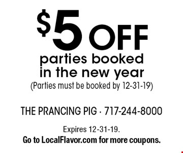 $5 OFF parties booked in the new year (Parties must be booked by 12-31-19). Expires 12-31-19. Go to LocalFlavor.com for more coupons.