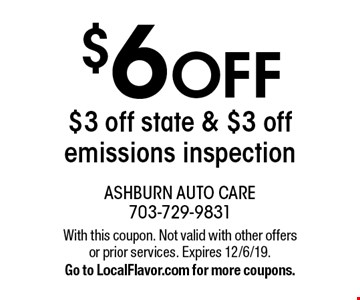 $6 off; $3 off state & $3 off emissions inspection. With this coupon. Not valid with other offers or prior services. Expires 12/6/19. Go to LocalFlavor.com for more coupons.