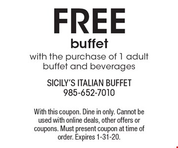 free buffet with the purchase of 1 adult buffet and beverages. With this coupon. Dine in only. Cannot be used with online deals, other offers or coupons. Must present coupon at time of order. Expires 1-31-20.