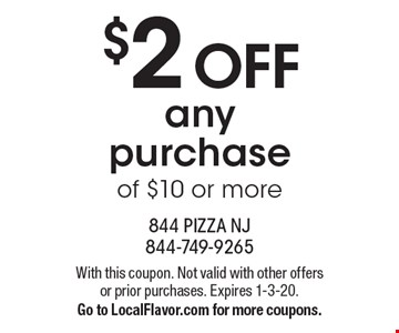 $2 OFF any purchase of $10 or more. With this coupon. Not valid with other offers or prior purchases. Expires 1-3-20. Go to LocalFlavor.com for more coupons.
