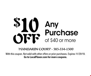 $10 OFF Any Purchase of $40 or more. With this coupon. Not valid with other offers or prior purchases. Expires 11/29/19.Go to LocalFlavor.com for more coupons.