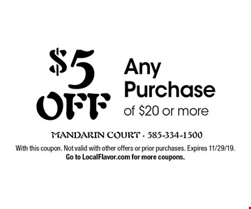 $5 OFF Any Purchase of $20 or more. With this coupon. Not valid with other offers or prior purchases. Expires 11/29/19.Go to LocalFlavor.com for more coupons.