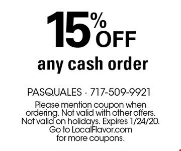 15% off any cash order. Please mention coupon when ordering. Not valid with other offers. Not valid on holidays. Expires 1/24/20. Go to LocalFlavor.com for more coupons.